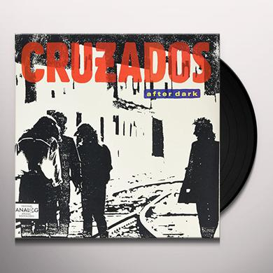 CRUZADOS AFTER DARK Vinyl Record
