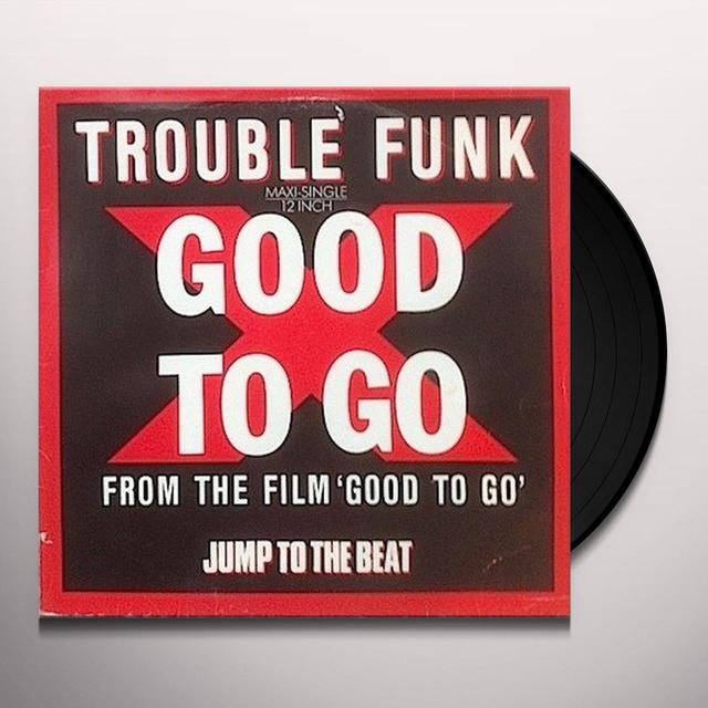 Trouble Funk / Chuck Brown GOOD TO GO Vinyl Record