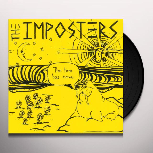 IMPOSTERS TIME HAS COME Vinyl Record