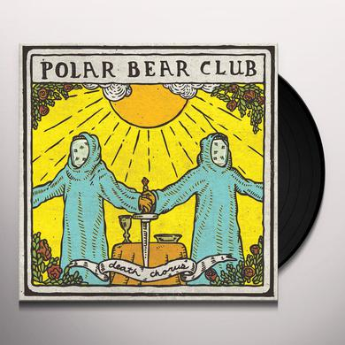 Polar Bear Club DEATH CHORUS Vinyl Record