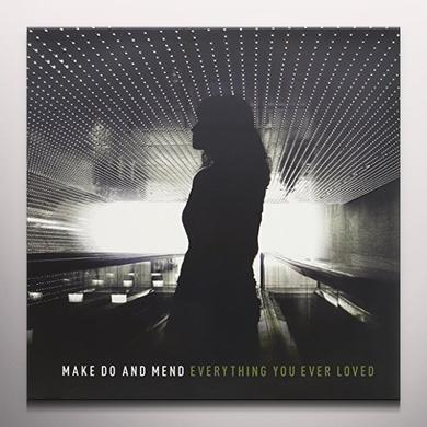 MAKE DO & MEAD EVERYTHING YOU EVER LOVED Vinyl Record