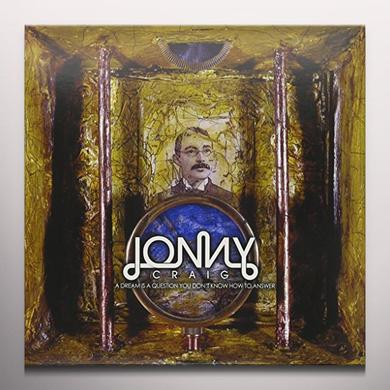 Jonny Craig DREAM IS A QUESTION YOU DON'T Vinyl Record