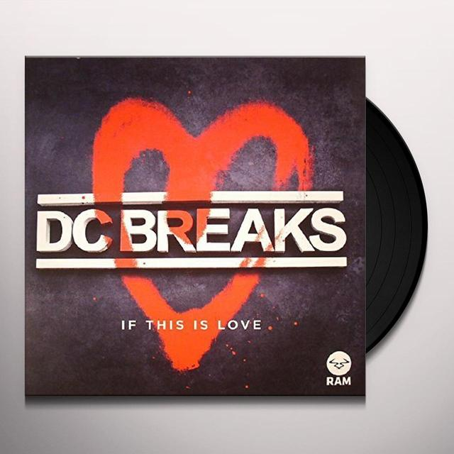 Dc Breaks IF THIS IS LOVE Vinyl Record - UK Import