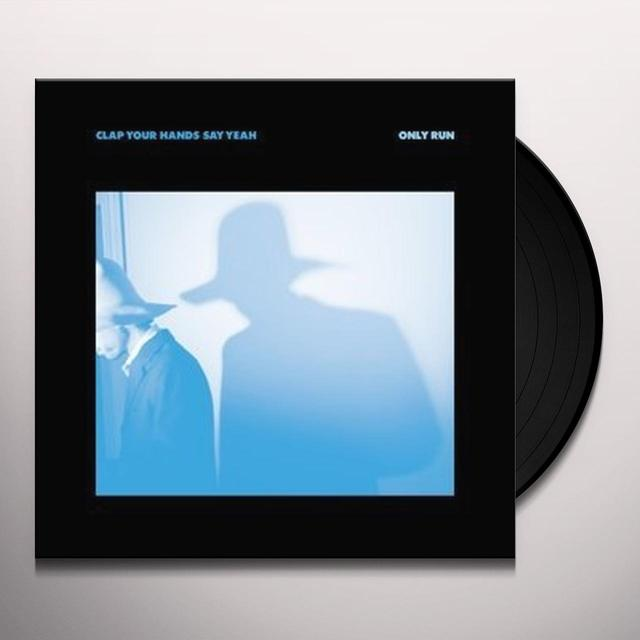 Clap Your Hands Say Yeah ONLY RUN Vinyl Record - UK Import