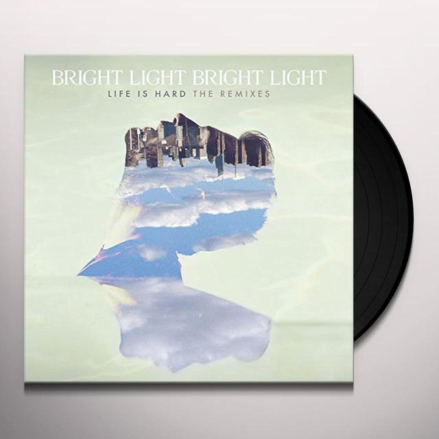 Bright Light Bright Light LIFE IS HARD: REMIXES Vinyl Record - UK Import