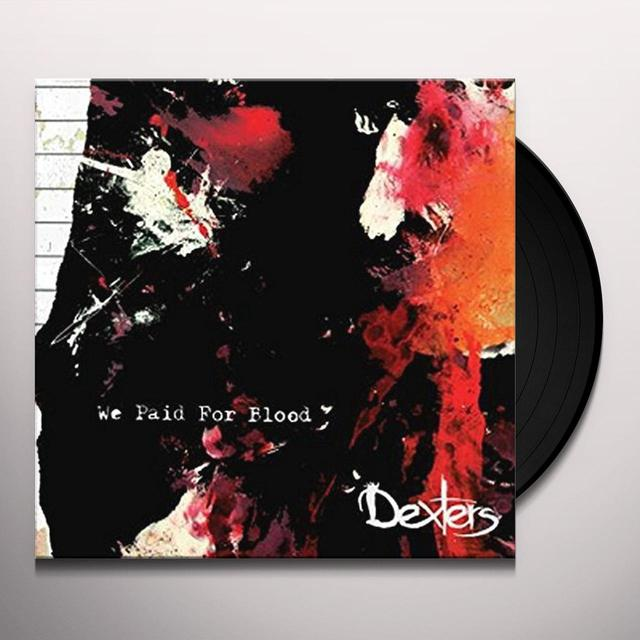 Dexters WE PAID FOR BLOOD Vinyl Record - UK Import
