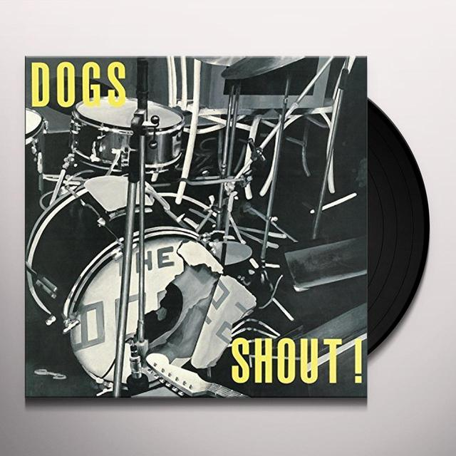Dogs SHOUT (GER) Vinyl Record