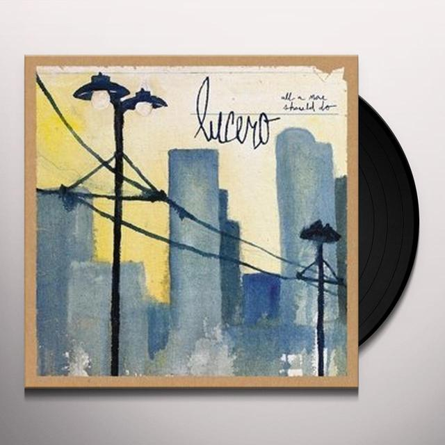 Lucero ALL A MAN SHOULD DO Vinyl Record - UK Import