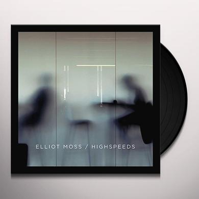 Elliot Moss HIGHSPEEDS Vinyl Record - UK Import