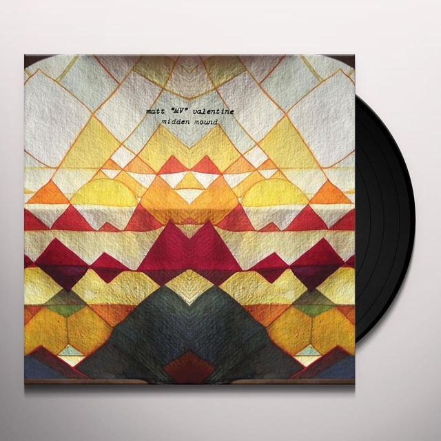 Matt Mv Valentine MIDDEN MOUND Vinyl Record
