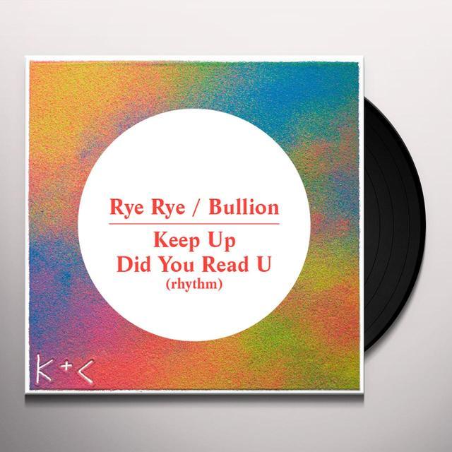 RYE RYE / BULLION KEEP UP / DID YOU READ U Vinyl Record