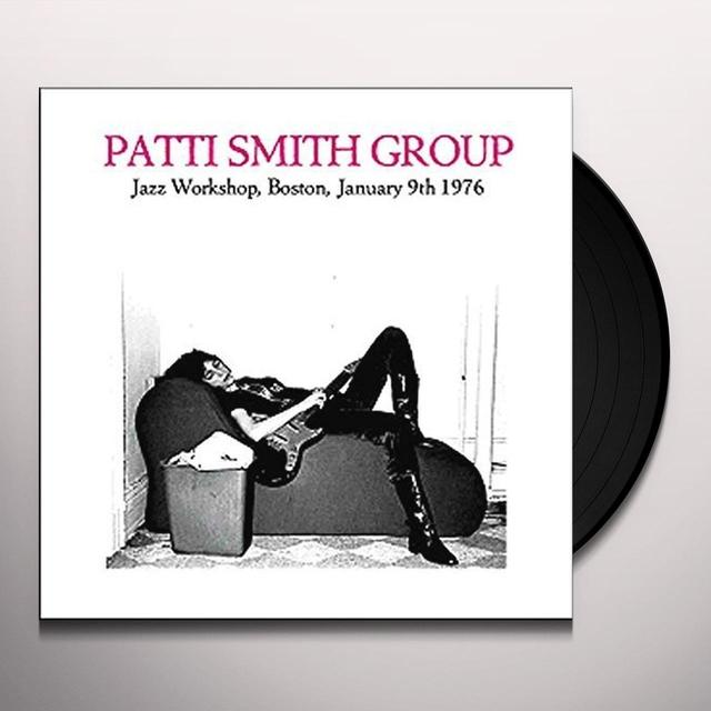 Patti Smith JAZZ WORKSHOP BOSTON JANUARY 9TH 1976 Vinyl Record