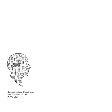CARMODY SLEEP ON MIRRORS - THE 1981-1985 TAPES Vinyl Record