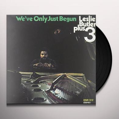 Leslie Butler WE'VE ONLY JUST BEGUN Vinyl Record