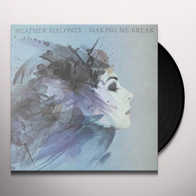 Heather Maloney MAKING ME BREAK Vinyl Record