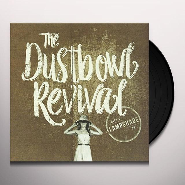 Dustbowl Revival WITH A LAMPSHADE ON Vinyl Record