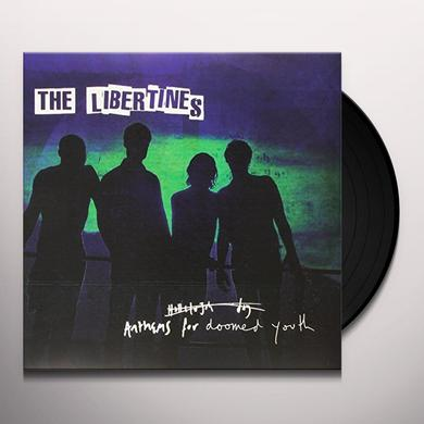 The Libertines ANTHEMS FOR DOOMED YOUTH Vinyl Record