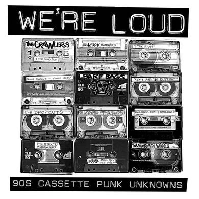 VARIOUS CREEPS WE'RE LOUD: 90S CASSETTE PUNK UNKNOWNS Vinyl Record
