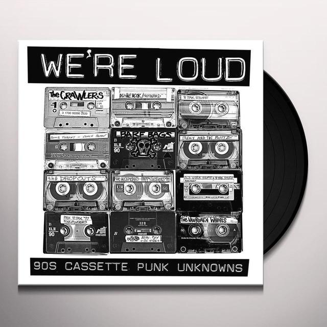 VARIOUS CREEPS WE'RE LOUD: 90S CASSETTE PUNK UNKNOWNS Vinyl Record - Gatefold Sleeve