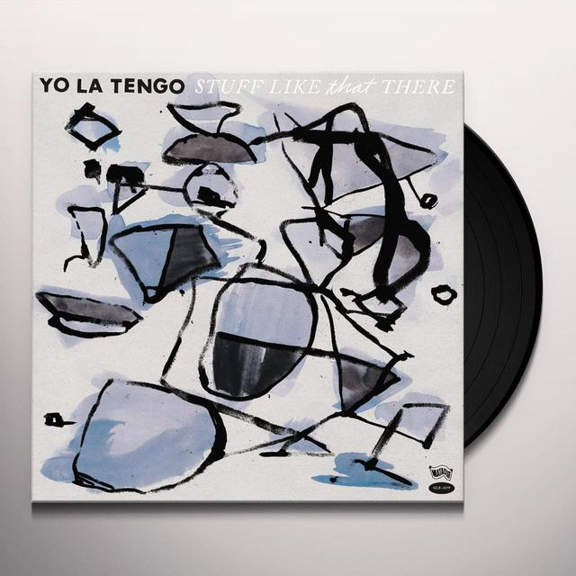 Yo La Tengo STUFF LIKE THAT THERE Vinyl Record