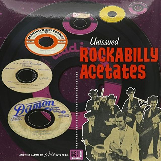 UNISSUED ROCKABILLY ACETATES / VARIOUS (LTD) UNISSUED ROCKABILLY ACETATES / VARIOUS Vinyl Record