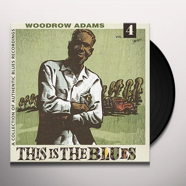 Woodrow Adams THIS IS THE BLUES 4 Vinyl Record - Limited Edition
