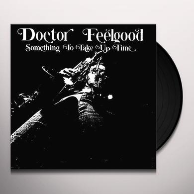DOCTOR FEELGOOD SOMETHING TO TAKE UP TIME Vinyl Record - Italy Import