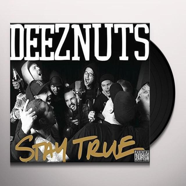 Deez Nuts STAY TRUE Vinyl Record - UK Release