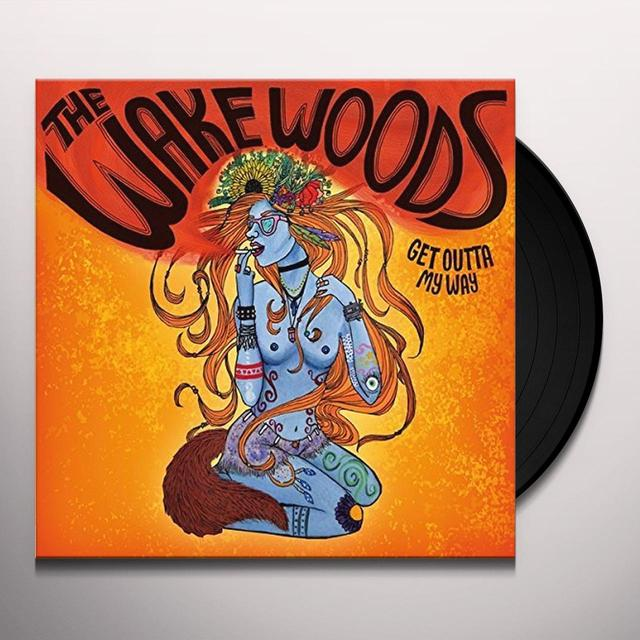 WAKE WOODS GET OUTTA MY WAY (GER) Vinyl Record