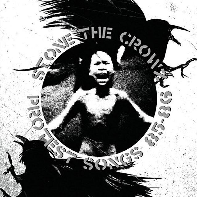 STONE THE CROWZ PROTEST SONGS 85-86 Vinyl Record