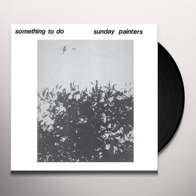 The Sunday Painters SOMETHING TO DO Vinyl Record - Digital Download Included