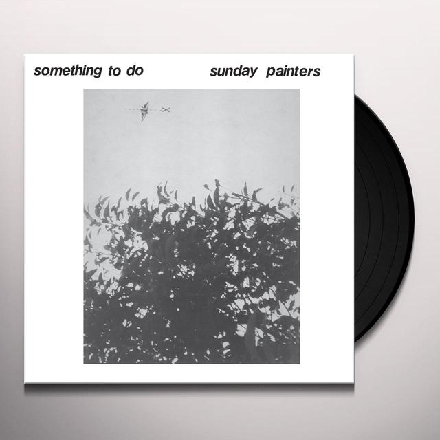 The Sunday Painters SOMETHING TO DO Vinyl Record