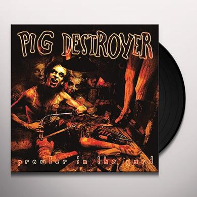 Pig Destroyer PROWLER IN THE YARD Vinyl Record - Deluxe Edition, Reissue