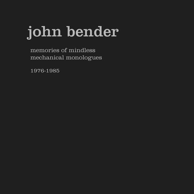 John Bender MEMORIES OF MINDLESS MECHANICAL MONOLOGUES 197685 Vinyl Record