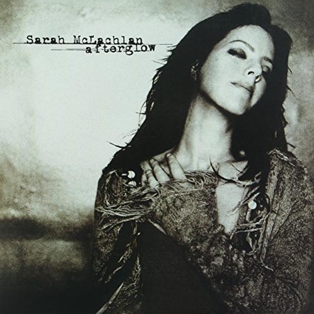 Sarah Mclachlan AFTERGLOW Vinyl Record