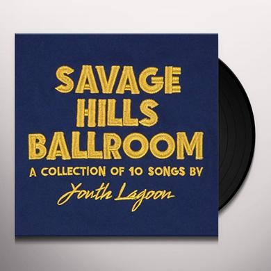 Youth Lagoon SAVAGE HILLS BALLROOM Vinyl Record