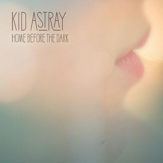 Kid Astray HOME BEFORE THE DARK (GER) Vinyl Record