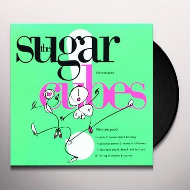 Sugarcubes LIFE'S TOO GOOD Vinyl Record - UK Import