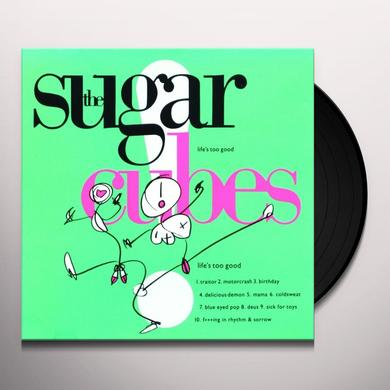 Sugarcubes LIFE'S TOO GOOD Vinyl Record