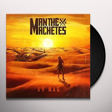 MAN THE MACHETES AV NAG Vinyl Record