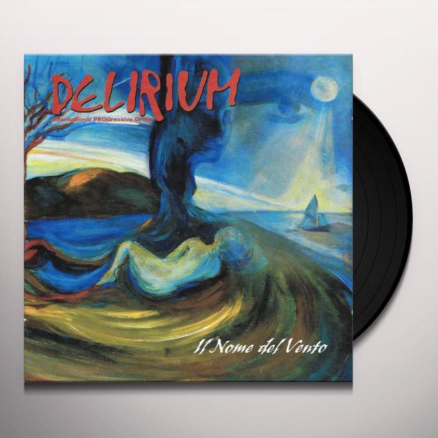 Delirium IL NOME DEL VENTO Vinyl Record