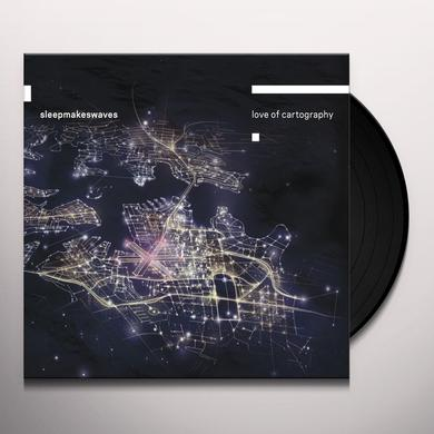 Sleepmakeswaves LOVE OF CARTOGRAPH Vinyl Record