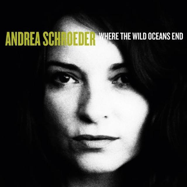 Andrea Schroeder WHERE THE WILD OCEANS END Vinyl Record