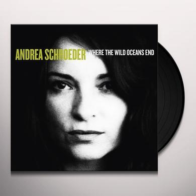 Andrea Schroeder WHERE THE WILD OCEANS END Vinyl Record - Australia Import