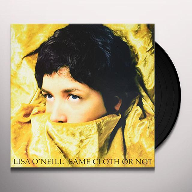 Lisa O'Neill SAME CLOTH OR NOT Vinyl Record