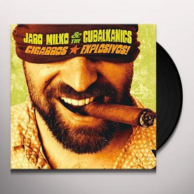 Jaro Milko & The Cubalkanics CIGGAROS EXPLOSIVOS Vinyl Record