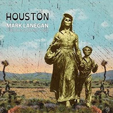 Mark Lanegan HOUSTON: PUBLISHING DEMOS 2002 Vinyl Record