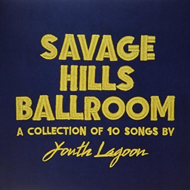 Youth Lagoon SAVAGE HILLS BALLROOM Vinyl Record - Gatefold Sleeve