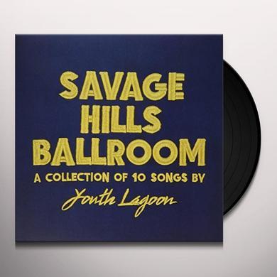 Youth Lagoon SAVAGE HILLS BALLROOM Vinyl Record - Gatefold Sleeve
