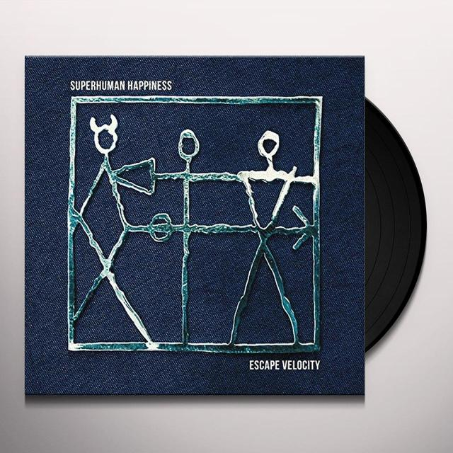 Superhuman Happiness ESCAPE VELOCITY Vinyl Record